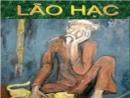 Phân tích nhân vật lão Hạc trong truyện ngắn Lão Hạc của Nam Cao, từ đó rút ra ý nghĩa nhân đạo của tác phẩm