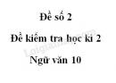Đề số 3 – Đề kiểm tra học kì 2 – Ngữ văn 10