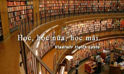 """Giải thích lời khuyên của Lê-nin: """"Học, học nữa, học mãi"""""""